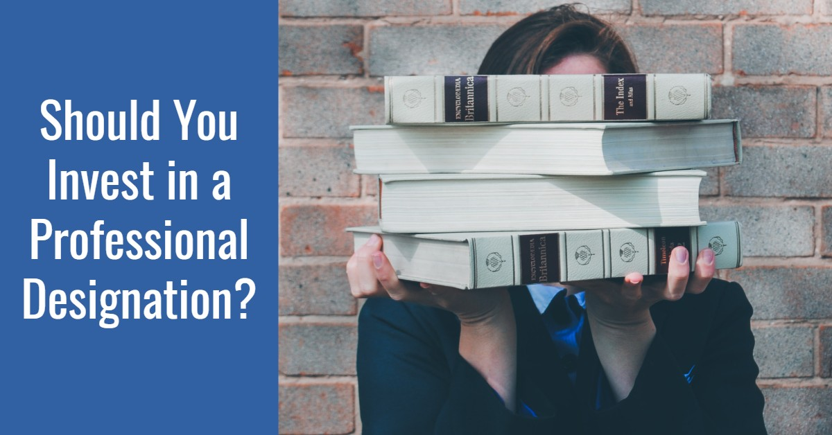 Should You Invest in a Professional Designation?