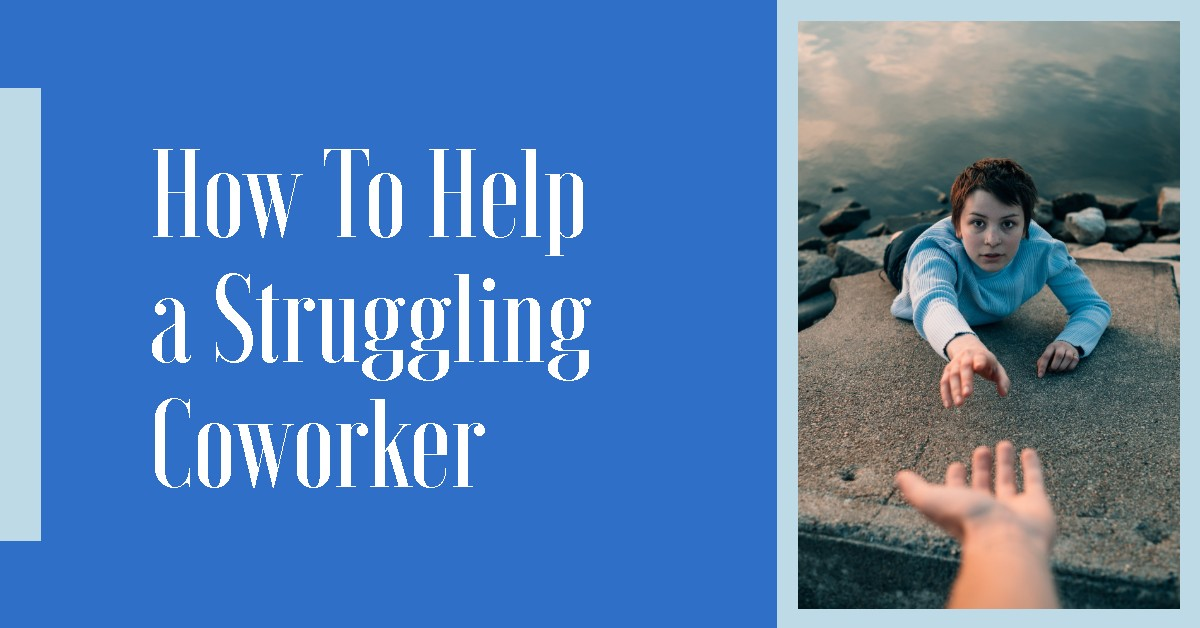 How to Help a Struggling Coworker