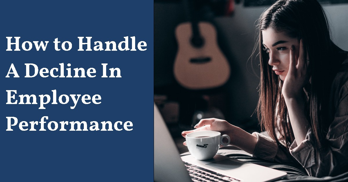 How to Handle a Decline In Employee Performance