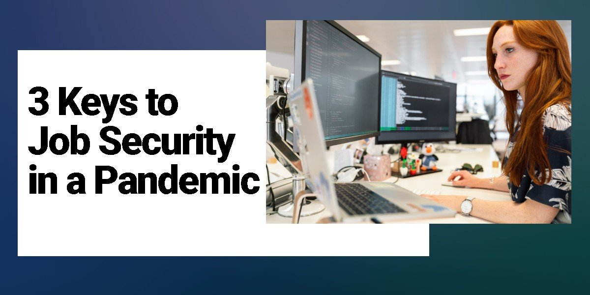 3 Keys to Job Security in a Pandemic